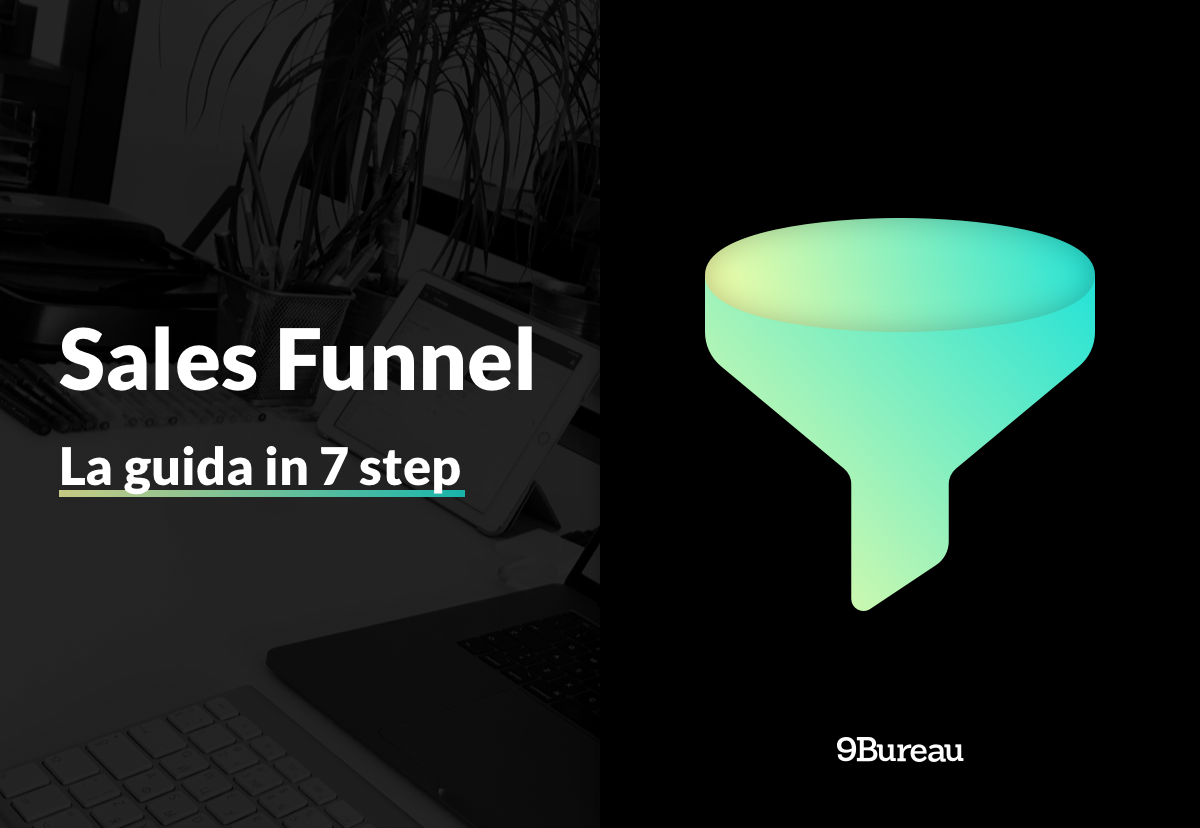 Sales funnel: ecco i 7 step per creare il miglior funnel di vendita online